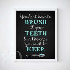 You Don't Need To Brush All Your Teeth...   by EnchantedDesigns4U