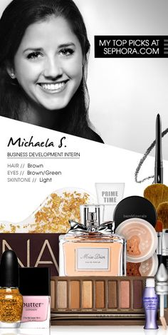 Michaela S., Business Development Intern. My picks at Sephora.com. #Sephora #SephoraItLists