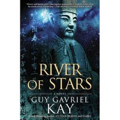 In his critically acclaimed novel Under Heaven, Guy Gavriel Kay told a vivid and powerful story inspired by China's Tang Dynasty. Now, th...