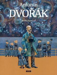 Ilustrace Renáta Fučíková.Skladatel Antonín Dvořák