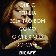 Que o teu dia seja tão bom como o cheirinho do café! May your day be good as the smell of coffee! Pensamento da manhã #27 #bicafe #cafe #manha #cheirinhoacafe