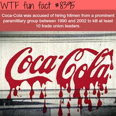 Coca-Cola accused of hiring hitmen  WTF fun facts