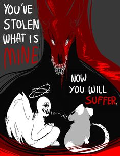 "@shinx-pd; if u could do an angry hellhound with blood on his fur and teeth saying ""youve stolen what is MINE"" watching a small angel and a rat together with the caption ""now you will SUFFER"" thatd be great!;; – a cool cat who donated and who's..."