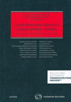 La reforma bancaria en la Unión Europea y España : el modelo de regulación surgido de la crisis / Isabel Fernández Torres, Julio Tejedor Bielsa (coordinadores), 2014