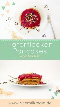 Gesundes und veganes Rezept für leckere Haferflocken Pancakes. Glutenarm, nährstoffreich und besonders lecker mit Toppings aus deinen liebsten Superfoods. Gelingen immer, versprochen! | Ricemilkmaid Blog