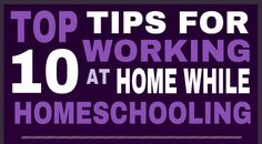 Top 10 Tips for Working at Home while Homeschooling