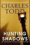 Hunting Shadows by Charles Todd (2014, Hardcover) New