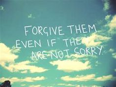 Forgiveness should not be conditional or contingent upon the other person.  It is for you, after all.