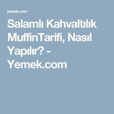 Salamlı Kahvaltılık MuffinTarifi, Nasıl Yapılır? - Yemek.com