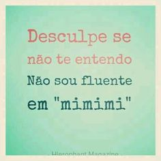"""~I'm not fluent on """"mimimi"""" Some Quotes, Words Quotes, Best Quotes, Funny Quotes, Sayings, More Than Words, Some Words, Life Lessons, Quotations"""