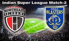 Northeast United FC Vs Kerala Blasters FC Live streaming Match-2 | Indian Super League Live Streaming 2014- Watch ISL Online