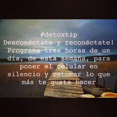 #detoxtip  En www.PasaloVerde.com Desconéctate y reconéctate! Programa tres horas de un día, de esta semana, para poner el celular en silencio y retomar lo que más te gusta hacer