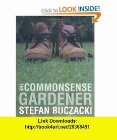 Commonsense Gardener (9780711222649) Stefan Buczacki , ISBN-10: 0711222649  , ISBN-13: 978-0711222649 ,  , tutorials , pdf , ebook , torrent , downloads , rapidshare , filesonic , hotfile , megaupload , fileserve
