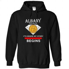 Albany - Georgia - Its where my story begins - #sweatshirt men #awesome sweatshirt. CHECK PRICE => https://www.sunfrog.com/LifeStyle/Albany--Georgia--It-Black-39064778-Hoodie.html?68278