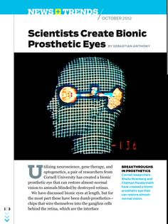 Scientists create bionic prosthetic eyes. Subscribe to PC Magazine's Digital Edition to read about this breakthrough and more.