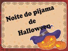 Moça Virtuosa: NOITE DO PIJAMA {Tema Halloween}