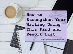 strengthen your writing with this find and rework list #amwriting #writetips #writing