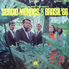 "Herb Alpert Presents: Sergio Mendes & Brasil '66 (A&M, 1966). The sound of Sergio Mendes was EVERYWHERE during the 60s: on TV, on the radio, at the car wash, at the supermarket...think of their ultra-cool, ultra-smooth version of Simon & Garfunkel's ""Scarborough Fair"""