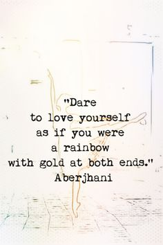 "Aberjhani ""Dare to love yourself"" Quote"