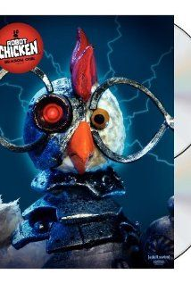 Robot Chicken is one of my favorites!