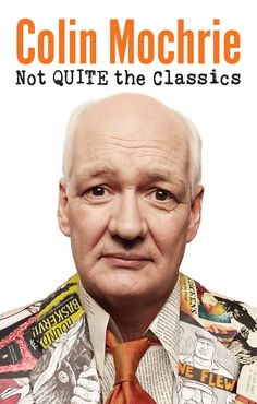 Not Quite the Classics by Colin Mochrie - Absolutely hilarious! (As to be expected from Canadian Improv artist!)