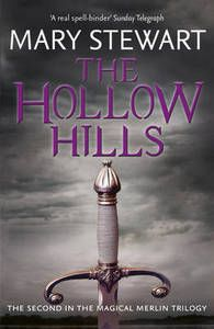 The Hollow Hills (Merlin Trilogy 2),Lady Mary Stewart