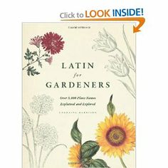 Latin for Gardeners: Over 3, 000 Plant Names Explained and Explored: Lorraine Harrison: 9780226009193: Amazon.com: Books