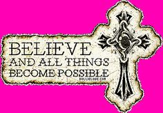 Google Image Result for http://www.sadmuffin.org/dollielove/graphics/christian-graphics/believe.gif