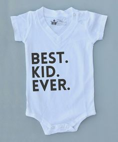 Take a look at this White 'Best. Kid. Ever.' Bodysuit - Infant on zulily today!