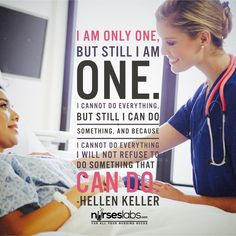 I am only one, but still I am one. I cannot do everything, but still I can do…
