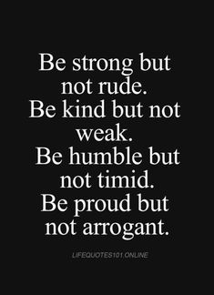 56 Inspirational Quotes Life That Will inspire You Inspirational Sayings 9 Source. quotes quotes about life quotes about love quotes for teens quotes for work quotes god quotes motivation Short Inspirational Quotes, Inspiring Quotes About Life, Quotes About Being Humble, Quotes About Weakness, Quotes About Arrogance, True Quotes About Life, Quotes About Humbleness, Quotes About Doubt, Quotes For Being Strong