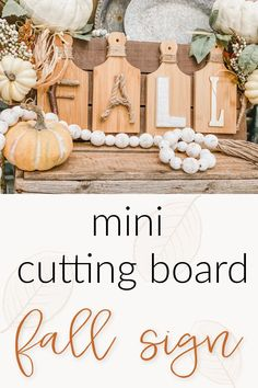Check out this really cute mini cutting board fall sign! This was a really easy and budget friendly DIY! - Re-Fabbed #DIY #FallSign #FallDecor Dollar Tree Fall, Dollar Tree Crafts, Fall Crafts, Holiday Crafts, Holiday Ideas, Diy Crafts, Hobby Lobby Crafts, Fall Fireplace, Craft Stash