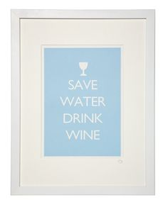 Kitchen Art- Save Water, Drink Wine (Not On The High Street)
