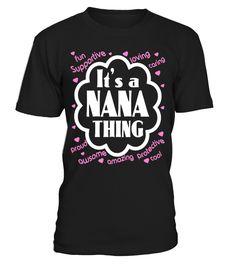 Family Shirt - Funny Nana Shirt  => #parents #father #family #grandparents #mother #giftformom #giftforparents #giftforfather #giftforfamily #giftforgrandparents #giftformother #hoodie #ideas #image #photo #shirt #tshirt