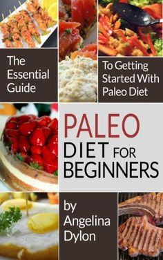 (Modified Paleo Diet) Paleo Diet For Beginners: The Essential Guide to Getting Started with Paleo Diet!