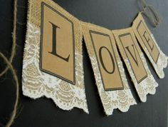 Hey, I found this really awesome Etsy listing at http://www.etsy.com/listing/155218317/burlap-love-banner-ivory-lace-sign