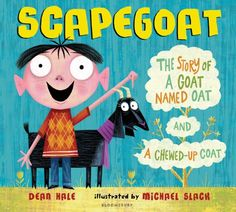 Scapegoat: The Story of a Goat Named Oat and a Chewed-Up Coat by Dean Hale http://www.amazon.com/dp/1599904683/ref=cm_sw_r_pi_dp_x28Nwb06DHQYH