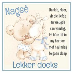 Goeie Nag, Morning Greetings Quotes, Good Night Sweet Dreams, Afrikaans, Christmas Wishes, Beer, Teddy Bear, Motivation, Friendship