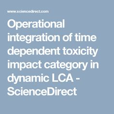 Operational integration of time dependent toxicity impact category in dynamic LCA - ScienceDirect