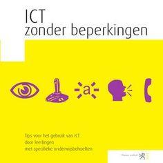 ICT zonder beperkingen : tips voor het gebruik van ICT door leerlingen met specifieke onderwijsbehoeften - De Craemer, Jan (samensteller) - plaats 460.5 # Didactiek