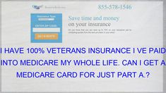I Have 100 Veterans Insurance I Ve Paid Into Medicare My Whole