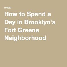 How to Spend a Day in Brooklyn's Fort Greene Neighborhood