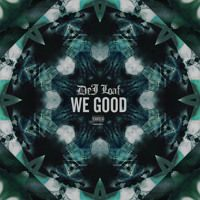 We Good by DeJ Loaf on SoundCloud