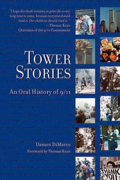 Damon DiMarco's Tower Stories: An Oral History of 9/11 eternally preserves a monumental tragedy in American history through the voices of the people who were in Lower Manhattan and elsewhere in New Yo Laugh Till You Cry, Worst Day, Oral History, Thing 1, Reading Rainbow, World Trade Center, Book Reader, Great Books, Book Quotes