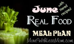 Real Food Monthly Meal Plan from The More With Less Mom June brings a few holidays, including Father's Day, Hug Your Cat Day, International Fairy Day, and the summer solstice. For us it brings the end of the school year. Monthly Meal Planning, Budget Meal Planning, Cooking On A Budget, Summer Recipes, New Recipes, Whole Food Recipes, Recipies, Frugal Meals, Frugal Recipes