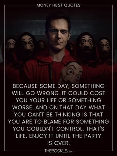 Read our selection of best Money Heist (La Casa de Papel) quotes that will make you want to binge watch it on Netflix right away. Famous Movie Quotes, Tv Show Quotes, Film Quotes, Popular Quotes, Best Quotes, Berlin Quotes, Netflix Quotes, Money Quotes, Top 5