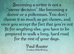 This is so true. If writers don't write, then there comes a time when we must write because I'd we don't then we know that is when we shall really start going crazy.