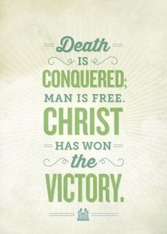 """Death is conquered; man is free. Christ has won the victory."" Lyrics from ""He is Risen"" from the NEW Mormon Tabernacle Choir Easter CD Sunday Bible Verse, Lds Quotes, Inspirational Quotes, Deep Quotes, Quotable Quotes, Motivational Quotes, Tabernacle Choir, Mormon Tabernacle, Resurrection Day"