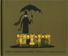 "Edward Gorey's ""The Gashlycrumb Tinies."" A is for Amy, who fell down the stairs; B is for Basil, assaulted by bears; and C is for Clara, who wasted away."