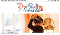 7 Design Blogs to check out  1) The Selby, offering an inside view into the homes of different creative personalities